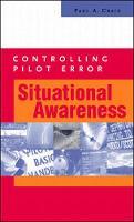 Controlling Pilot Error: Situational Awareness - Controlling Pilot Error Series (Paperback)