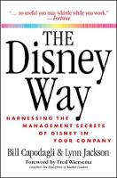 Disney Way: Harnessing the Management Secrets of Disney in Your Company (Paperback)