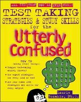 Test Taking Strategies & Study Skills for the Utterly Confused (Paperback)