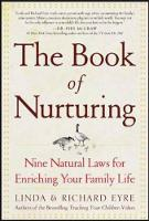The Book of Nurturing: Nine Natural Laws for Enriching Your Family Life (Hardback)