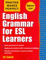 Practice Makes Perfect: English Grammar for ESL Learners - Practice Makes Perfect Series (Paperback)