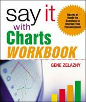 Say it with Charts Workbook (Paperback)