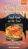 One-Pan Gourmet Fresh Food On The Trail 2/E (Paperback)