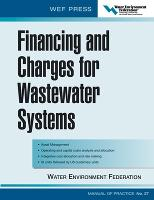 Financing and Charges for Wastewater Systems WEF MOP 27 (Hardback)