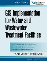 GIS Implementation for Water and Wastewater Treatment Facilities (Hardback)