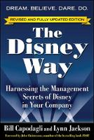 The Disney Way: Harnessing the Management Secrets of Disney in Your Company (Paperback)
