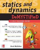 Statics and Dynamics Demystified - Demystified (Paperback)