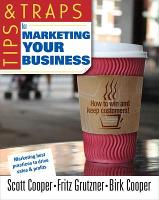 Tips and Traps for Marketing Your Business (Paperback)