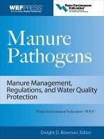 Manure Pathogens: Manure Management, Regulations, and Water Quality Protection: Manure Management, Regulation, and Water Quality Protection (Hardback)