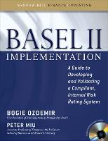 Basel II Implementation: A Guide to Developing and Validating a Compliant, Internal Risk Rating System (Book)