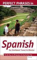 Perfect Phrases in Spanish for Confident Travel to Mexico - Perfect Phrases Series (Paperback)