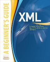 XML: A Beginner's Guide - Beginner's Guide (Paperback)