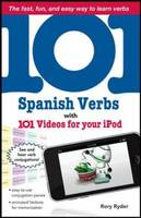 101 Spanish Verbs with 101 Videos for Your IPod - 101... Language Series