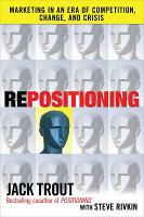 REPOSITIONING: Marketing in an Era of Competition, Change and Crisis (Hardback)