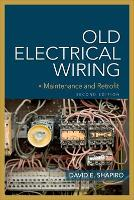 Old Electrical Wiring: Evaluating, Repairing, and Upgrading Dated Systems (Paperback)