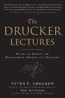 The Drucker Lectures: Essential Lessons on Management, Society and Economy (Hardback)