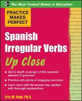 Practice Makes Perfect: Spanish Irregular Verbs Up Close - Practice Makes Perfect Series (Paperback)