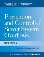 Prevention and Control of Sewer System Overflows, 3e - MOP FD-17 (Hardback)