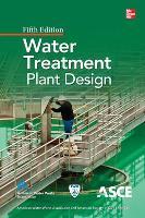Water Treatment Plant Design, Fifth Edition (Hardback)