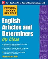 Practice Makes Perfect English Articles and Determiners Up Close - Practice Makes Perfect Series (Paperback)