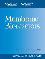 Membrane BioReactors WEF Manual of Practice No. 36 (Hardback)