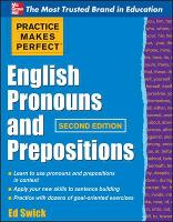 Practice Makes Perfect English Pronouns and Prepositions, Second Edition - Practice Makes Perfect Series (Paperback)