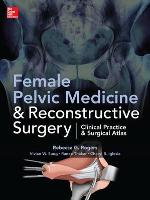 Female Pelvic Medicine and Reconstructive Surgery (Hardback)