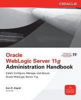 Oracle WebLogic Server 11g Administration Handbook