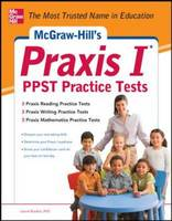 McGraw-Hill's Praxis I PPST Practice Tests: 3 Reading Tests + 3 Writing Tests + 3 Mathematics Tests (Paperback)