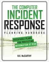 The Computer Incident Response Planning Handbook: Executable Plans for Protecting Information at Risk (Paperback)