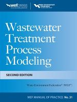 Wastewater Treatment Process Modeling, Second Edition (MOP31) (Hardback)