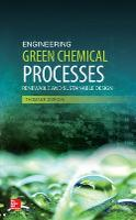 Engineering Green Chemical Processes: Renewable and Sustainable Design (Hardback)