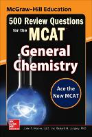 McGraw-Hill Education 500 Review Questions for the MCAT: General Chemistry (Paperback)
