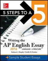 5 Steps to a 5: Writing the AP English Essay 2016 - 5 Steps to a 5 on the Advanced Placement Examinations (Paperback)