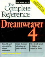 Dreamweaver 4: The Complete Reference - The Complete Reference (Paperback)