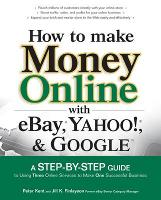 How to Make Money Online with eBay, Yahoo!, and Google (Paperback)