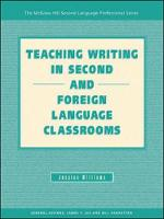 TEACHING WRITING IN SECOND AND FOREIGN LANGUAGE CLASSROOMS (Paperback)