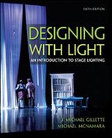 Designing with Light: An Introduction to Stage Lighting (Paperback)