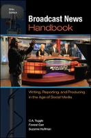 Broadcast News Handbook: Writing, Reporting, and Producing in the Age of Social Media (Spiral bound)