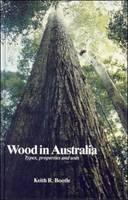 Wood in Australia: Textbook: Types, Properties and Uses (Hardback)