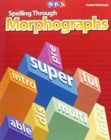 Spelling Through Morphographs, Student Workbook - CORRECTIVE SPELLING (Paperback)