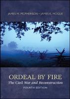 Ordeal By Fire: The Civil War and Reconstruction (Paperback)