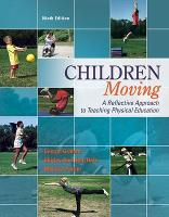 Children Moving:A Reflective Approach to Teaching Physical Education with Movement Analysis Wheel (Hardback)