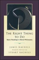 The Right Thing To Do: Basic Readings in Moral Philosophy (Paperback)