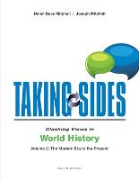 Taking Sides: Clashing Views in World History, Volume 2: The Modern Era to the Present (Paperback)