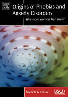 Origins of Phobias and Anxiety Disorders: Why More Women than Men? - BRAT Series in Clinical Psychology (Hardback)