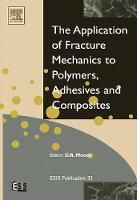 Application of Fracture Mechanics to Polymers, Adhesives and Composites: Volume 33 - European Structural Integrity Society (Hardback)