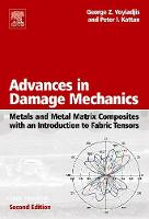 Advances in Damage Mechanics: Metals and Metal Matrix Composites With an Introduction to Fabric Tensors (Hardback)