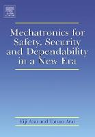 Mechatronics for Safety, Security and Dependability in a New Era (Hardback)