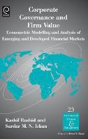Corporate Governance and Firm Value: Econometric Modellling and Analysis of Emerging and Developed Financial Markets - International Business and Management 23 (Hardback)